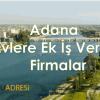 Adana Evlere Ek İş Veren Firmalar