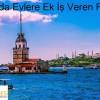 İstanbul'da Evlere Ek İş Veren Firmalar
