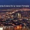 Bursa'da Evlere Ek İş Veren Firmalar